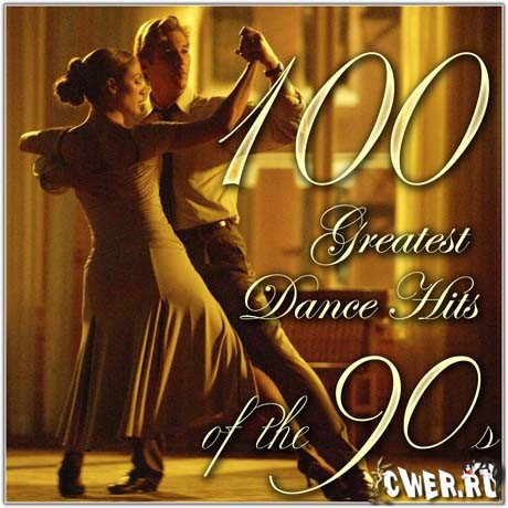 100 Greatest Dance Hits of the 90s - Музыка, MP3, Dance