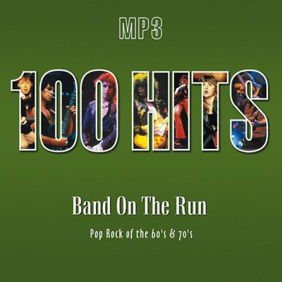 100 Hits. Band On The Run. Pop Rock Of The 60's & 70's