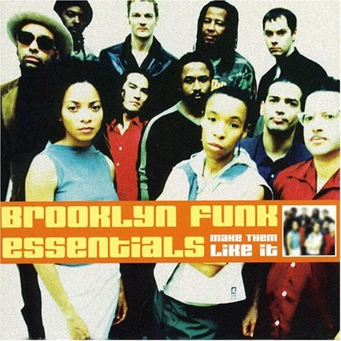 Brooklyn Funk Essentials. Make Them Like It (2000)