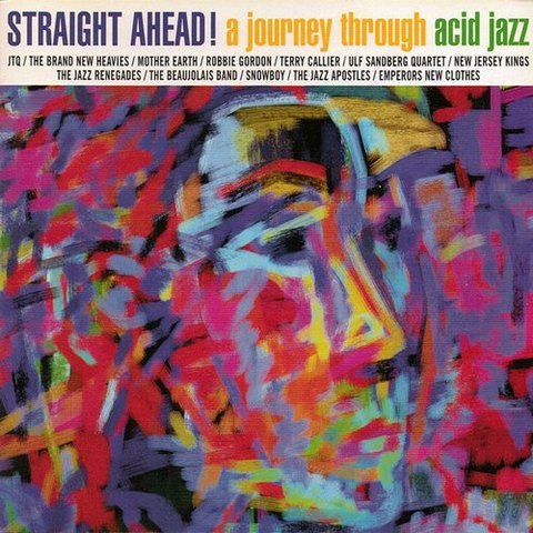 Straight Ahead. A Journey Through Acid Jazz (1996)