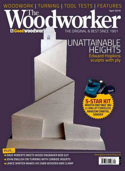 The Woodworker & Good Woodworking №4 April 2019