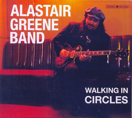 Alastair Greene Band - Walking In Circles (2009)