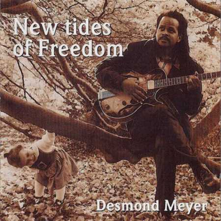 Desmond Meyer - New Tides Of Freedom (2000)
