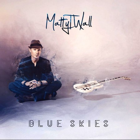 Matty T.Wall - Blue Skies (2016)