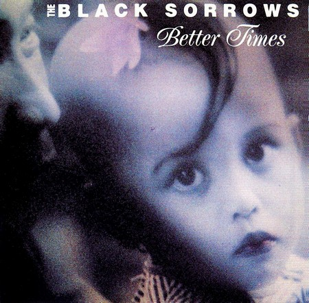The Black Sorrows - Better Times (1992)