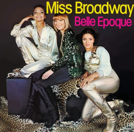 Belle Epoque - Miss Broadway (1978)