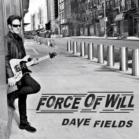 Dave Fields - Force of Will (2020)