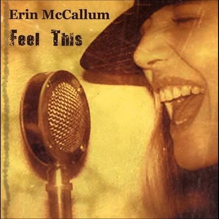 Erin McCallum. Feel This (2008)