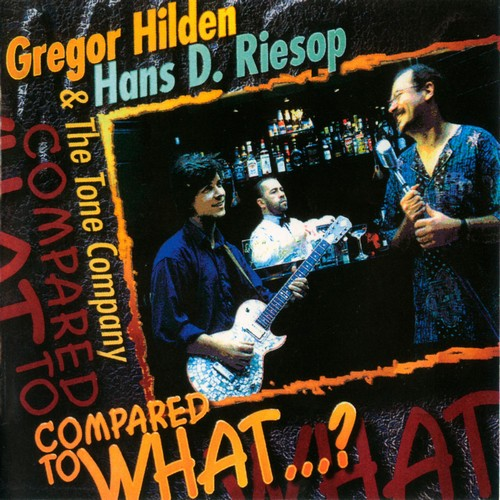 Gregor Hilden & Hans D. Riesop - Compared To What (1996)