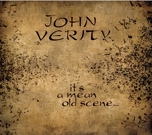 John Verity - Its a Mean Old Scene (2012)