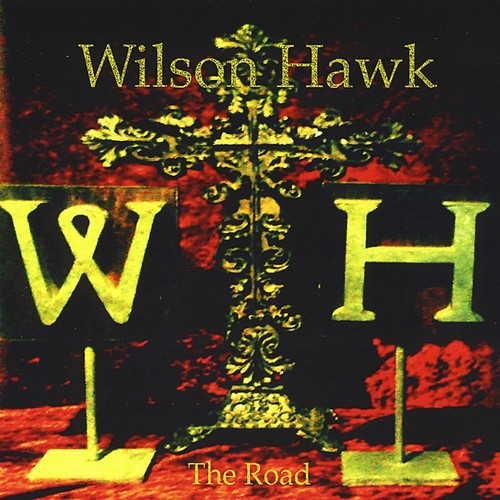 Wilson Hawk - The Road (2009)