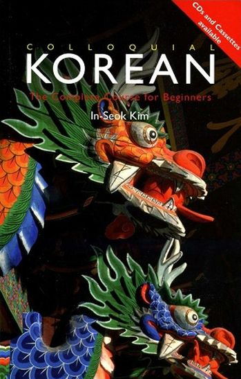 In-Seok Kim. Colloquial Korean. The Complete Course for Beginners