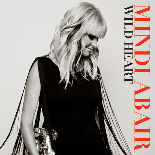 Mindi Abair. Wild Heart (2014)