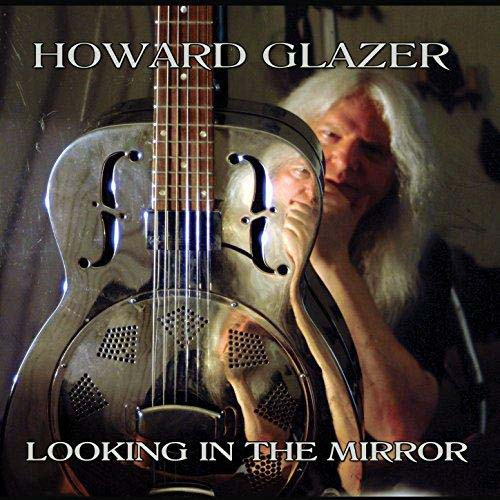 Howard Glazer. Looking In The Mirror (2014)