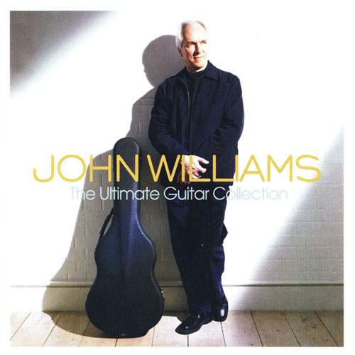 John Williams. The Ultimate Guitar Collection (2004)
