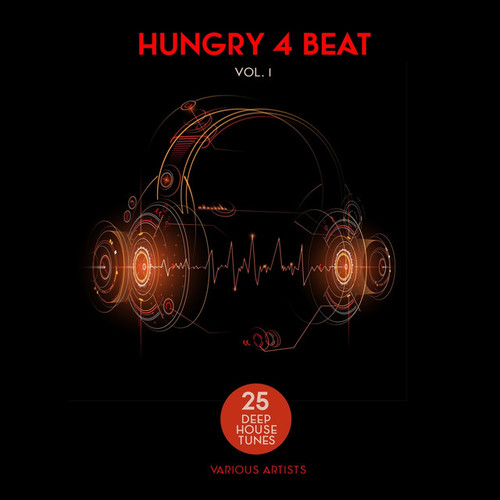 Hungry 4 Beat Vol.1: 25 Deep House Tunes