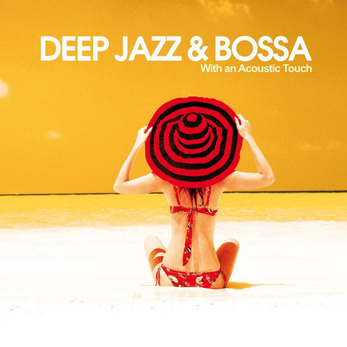 Deep Jazz and Bossa With an Acoustic Touch