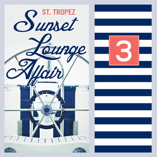 ST Tropez Sunset Lounge Affair Vol.3: Relaxing Summer Chill Out and Lounge Pieces