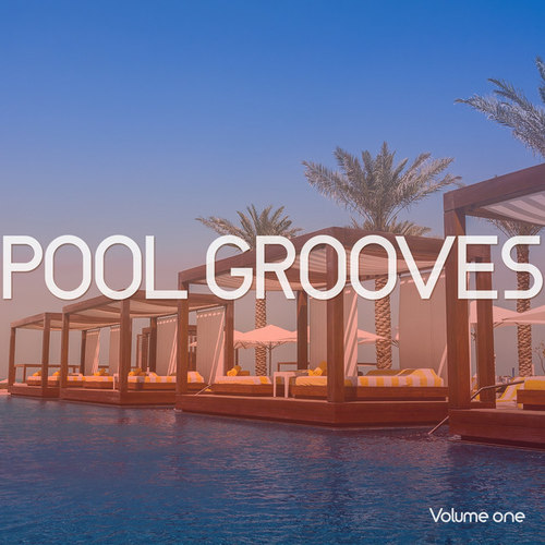 Pool Grooves Vol.1: Sunny Chill House and Lounge Grooves