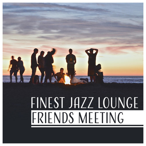 Finest Jazz Lounge Friends Meeting: Coffee and Cigar Unforgettable Moments with Smooth Jazz Positive Energy