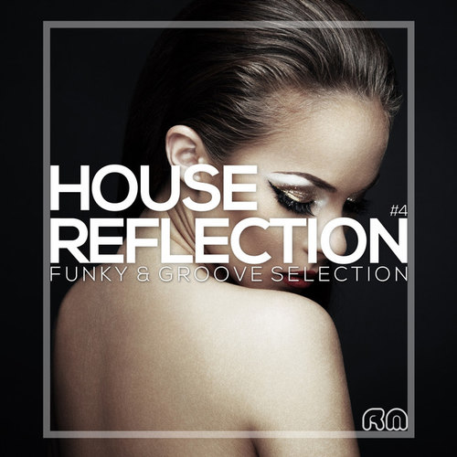 House Reflection: Funky and Groove Selection #4