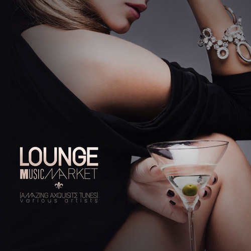 Lounge Music Market: Amazing ExquisiteTunes