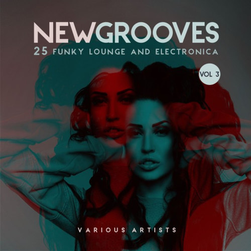 New Grooves Vol.3: 25 Funky Lounge and Electronica