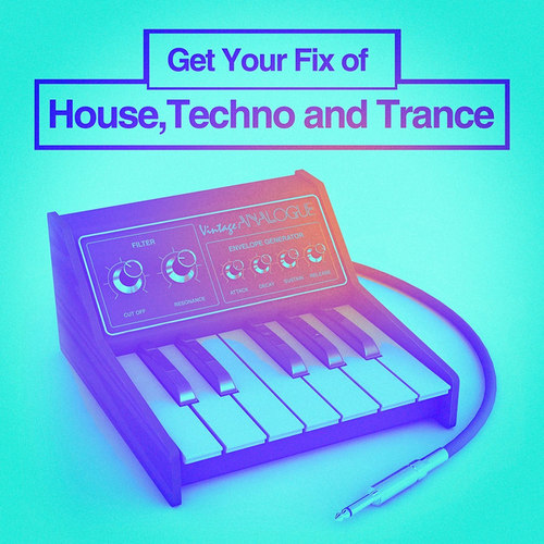 Get Your Fix of House, Techno and Trance