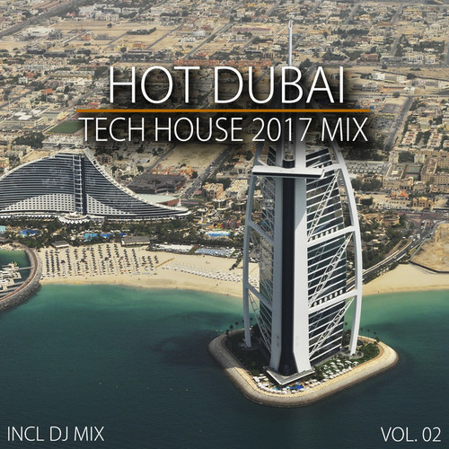 Hot Dubai Tech House 2017 Mix Vol.02: Mixed By Deep Dreamer