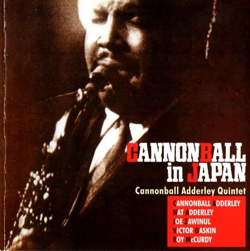 Cannonball Adderley Quintet - Cannonball In Japan - 1966 (2004)