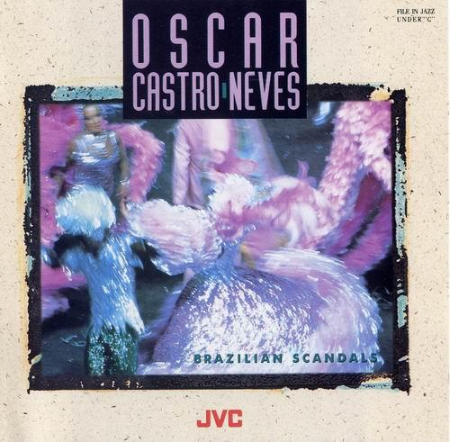 Oscar Castro-Neves - Brazilian Scandals (1987)