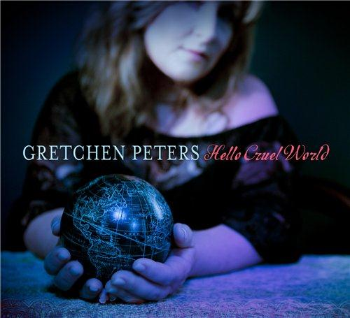 Gretchen Peters - Hello Cruel World (2012)