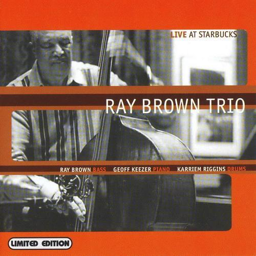 Ray Brown Trio - Live At Starbucks - 1999 (2001)