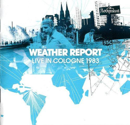 Weather Report - Live In Cologne - 1983 (2011)