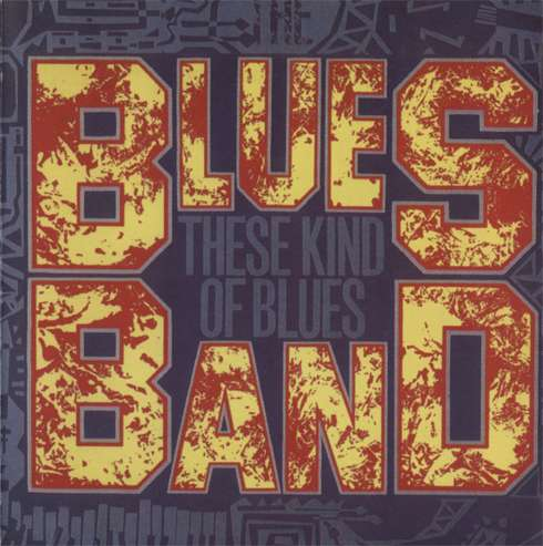 The Blues Band - These Kind Of Blues (1986)