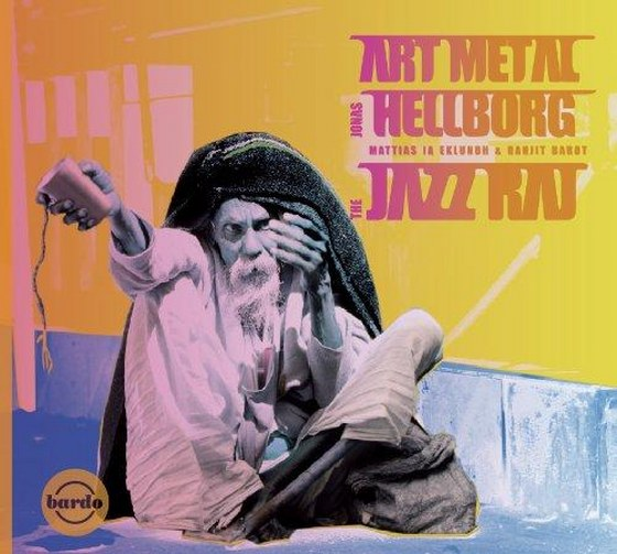 Jonas Hellborg & Art Metal. The Jazz Raj (2014)