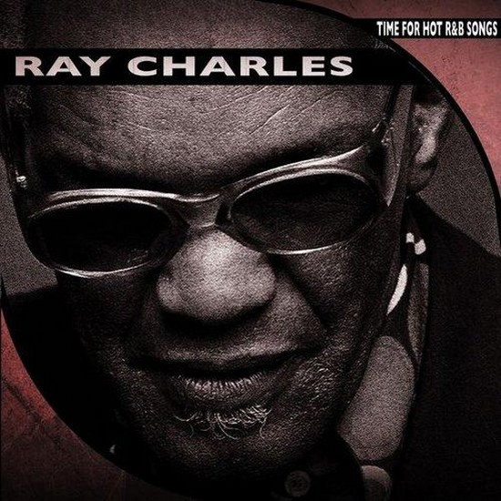 Ray Charles. Time for Hot R&B Songs: Remastered (2014)