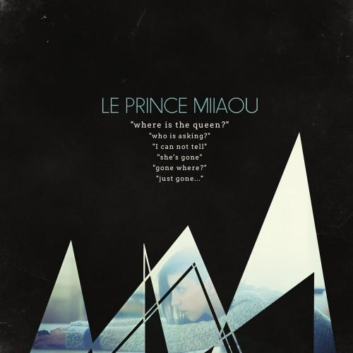 Le Prince Miiaou. Where Is the Queen? (2014)