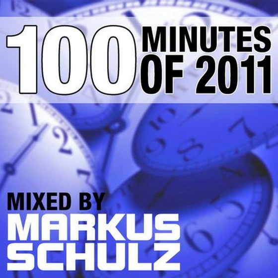 скачать 100 Minutes Of 2011 (Selected And Mixed By Markus Schulz) (2011)