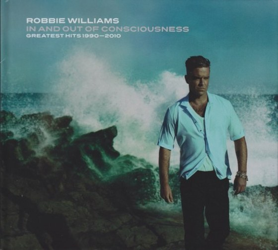 скачать Robbie Williams. In And Out Of Consciousness: Greatest Hits (1990-2010)