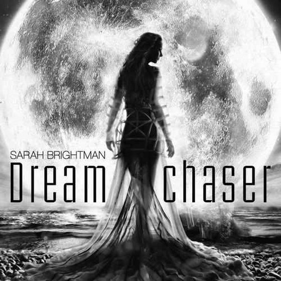 Sarah Brightman. Dreamchaser: Deluxe Edition (2013)