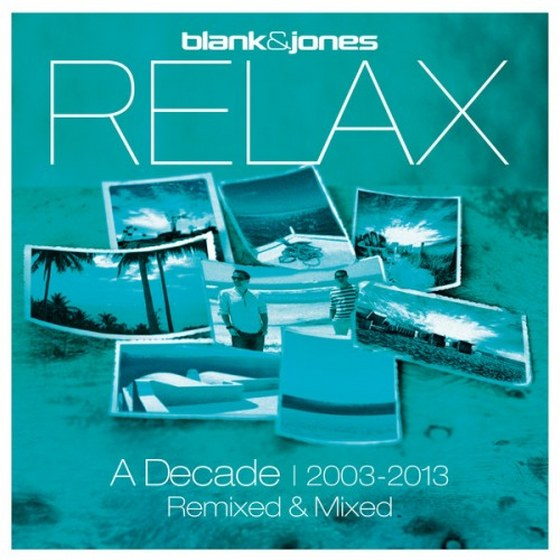Blank & Jones: Relax. The Best of A Decade 2003-2013 (2013)