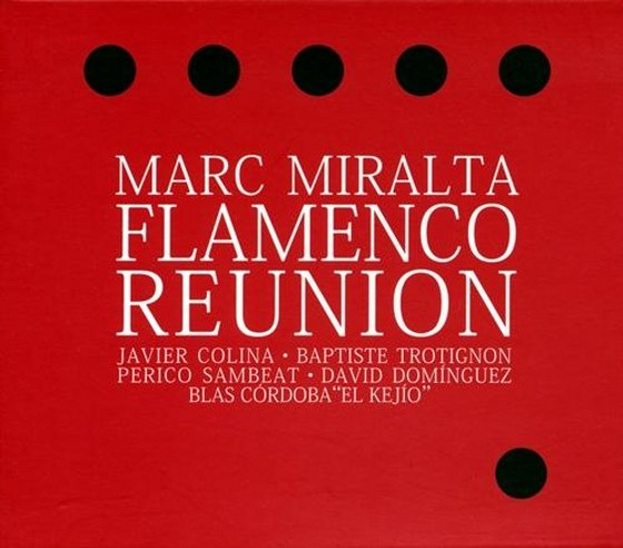 Marc Miralta. Flamenco Reunion (2013)