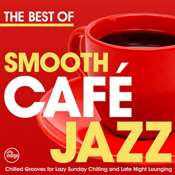 The Best of Smooth Cafe Jazz (2013)