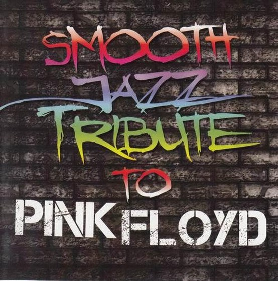 Smooth Jazz Tribute to Pink Floyd (2011)