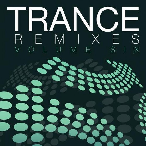 Trance Remixes: Volume Six (2013)