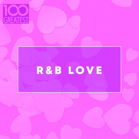 100 Greatest R&B Love (2020)