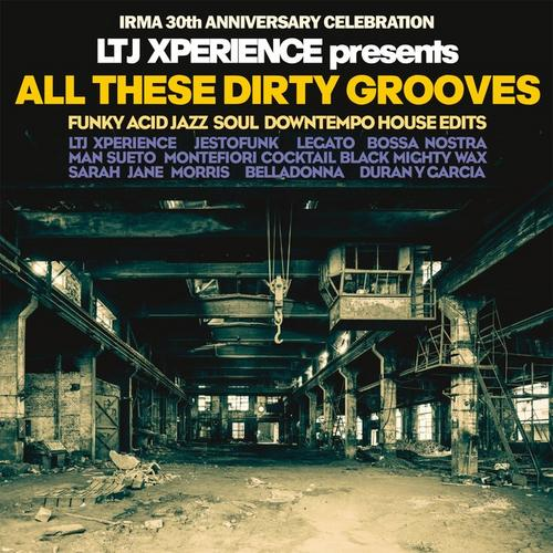 LTJ Xperience Presents All These Dirty Grooves