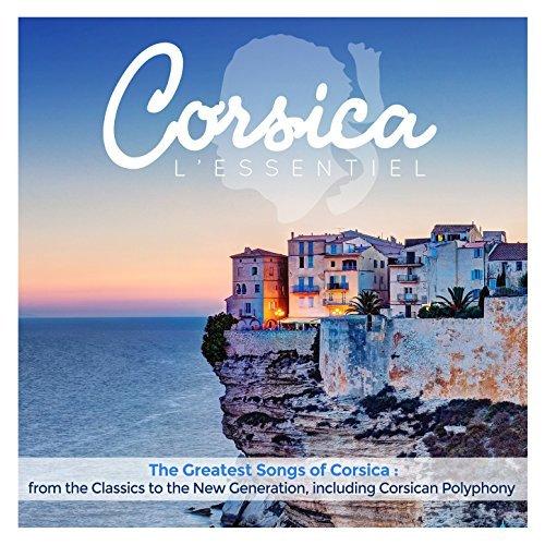 Corsica L'Essentiel: The Greatest Songs Of Corsica