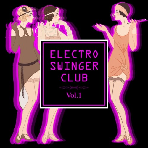 Electro Swinger Club Vol.1